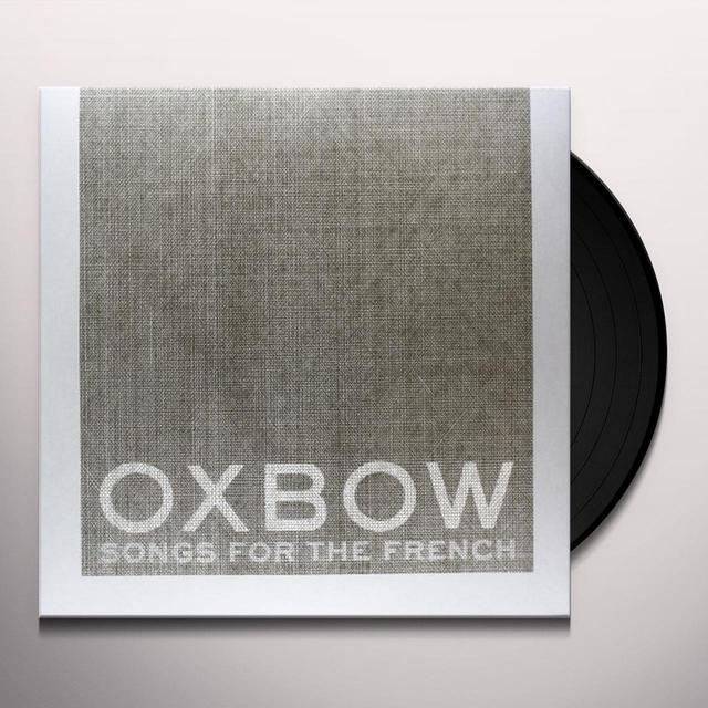 Oxbow SONGS FOR THE FRENCH 12 Vinyl Record