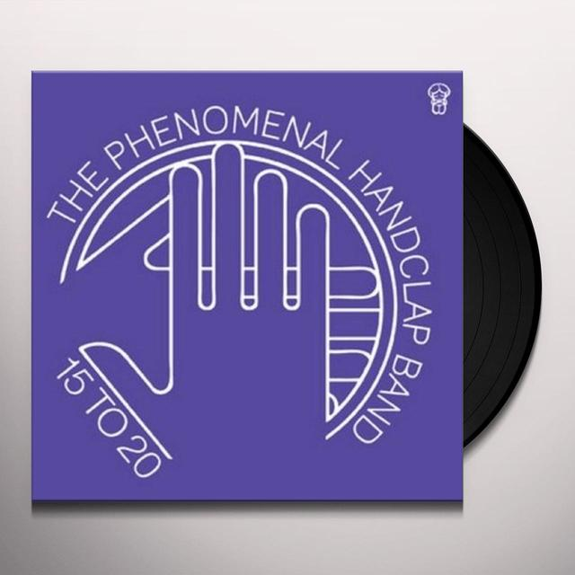 The Phenomenal Handclap Band 15 TO 20 Vinyl Record