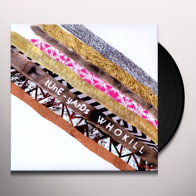 Tune-Yards W H O K I L L Vinyl Record