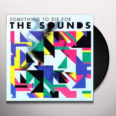 The Sounds SOMETHING TO DIE FOR Vinyl Record