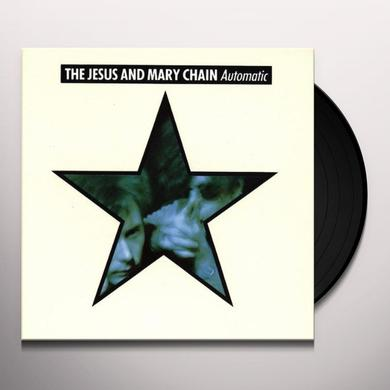 The Jesus and Mary Chain AUTOMATIC Vinyl Record
