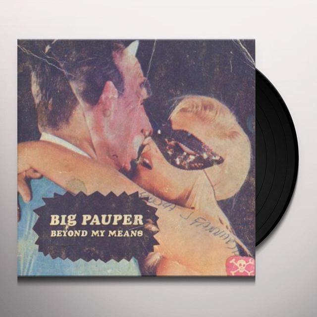 Big Pauper BEYOND MY MEANS Vinyl Record