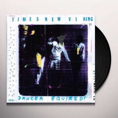 Times New Viking DANCER EQUIRED Vinyl Record