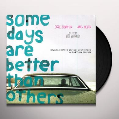 Matthew Cooper SOME DAYS ARE BETTER THAN OTHERS Vinyl Record