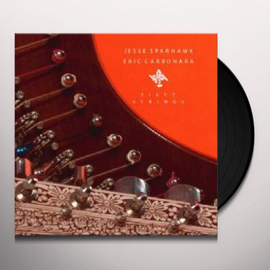 Jesse Sparhawk / Eric Carbonara SIXTY STRINGS Vinyl Record