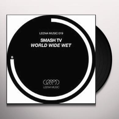 Smash Tv WORLD WIDE WET (EP) Vinyl Record