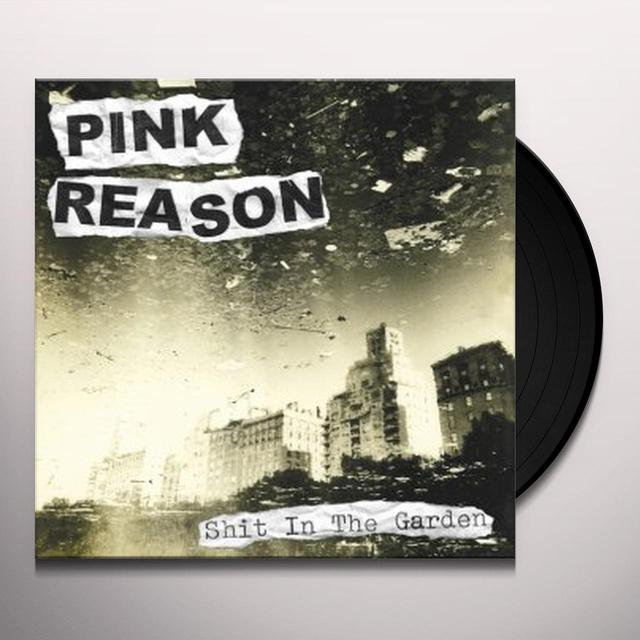 Pink Reason SHIT IN THE GARDEN Vinyl Record