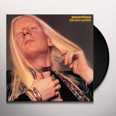 Johnny Winter STILL ALIVE & WELL Vinyl Record