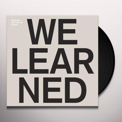 Morphosis WHAT HAVE WE LEARNED Vinyl Record