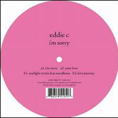 Eddie C IM SORRY Vinyl Record
