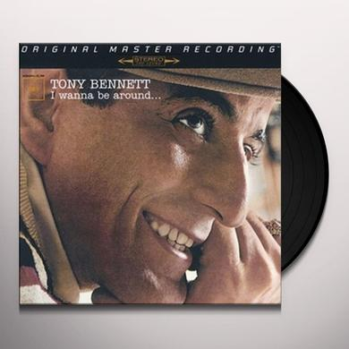 Tony Bennett I WANNA BE AROUND Vinyl Record - Limited Edition, 180 Gram Pressing