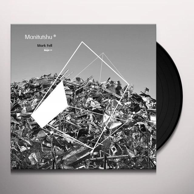 Mark Fell MANITUTSHU Vinyl Record