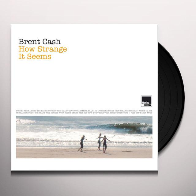 Brent Cash HOW STRANGE IT SEEMS Vinyl Record