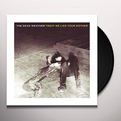 The Dead Weather TREAT ME LIKE YOUR MOTHER / YOU JUST CAN'T WIN Vinyl Record