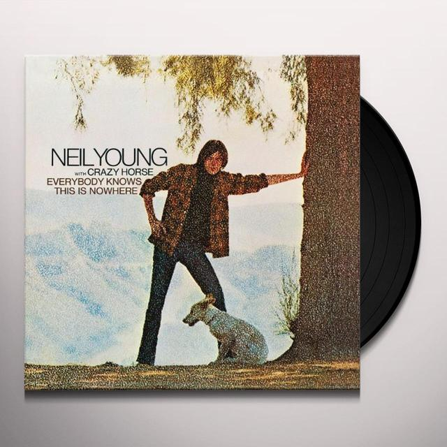 Neil Young EVERYBODY KNOWS THIS IS NOWHERE Vinyl Record - 180 Gram Pressing