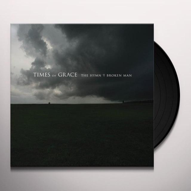 Times Of Grace HYMN OF A BROKEN MAN (Vinyl)