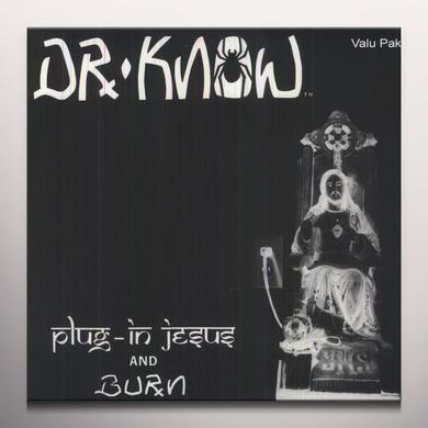 Dr. Know PLUG IN JESUS / BURN Vinyl Record