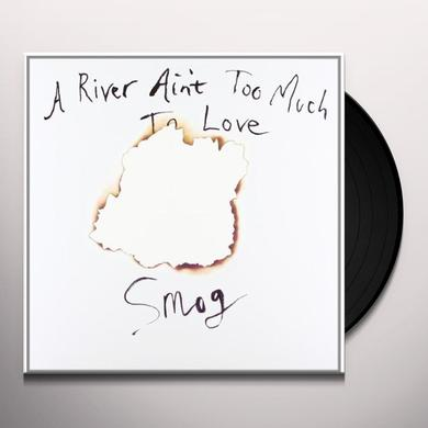 Smog A RIVER AIN'T TOO MUCH TO LOVE Vinyl Record