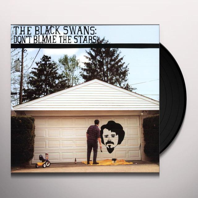 Black Swans DONT BLAME THE STARS Vinyl Record