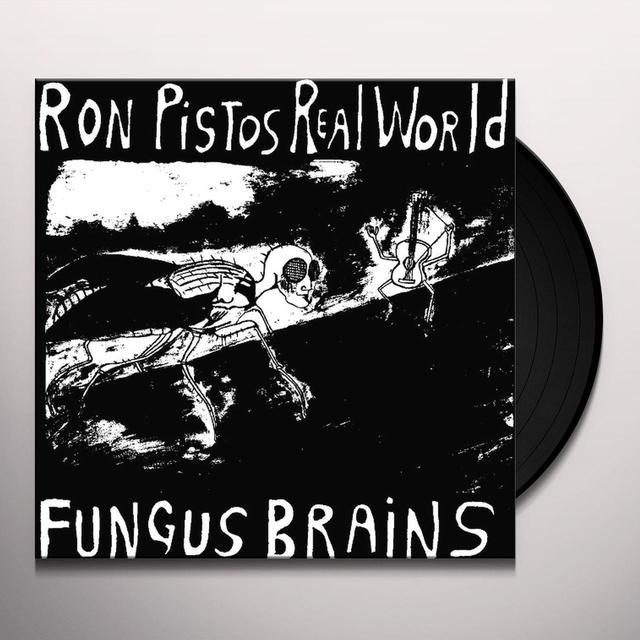 Fungus Brains RON PISTOS REAL WORLD Vinyl Record