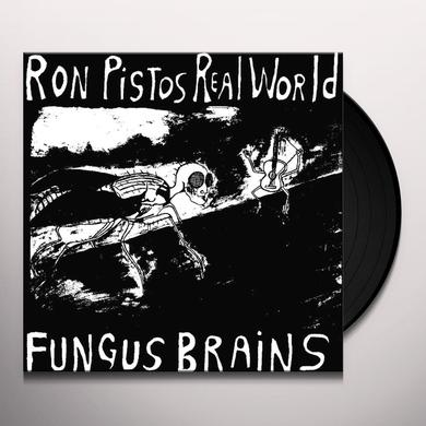 Fungus Brains RON PISTOS REAL WORLD Vinyl Record
