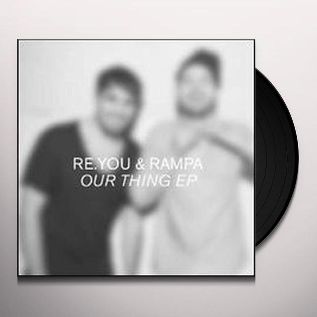 Re.You & Rampa OUR THING (EP) Vinyl Record