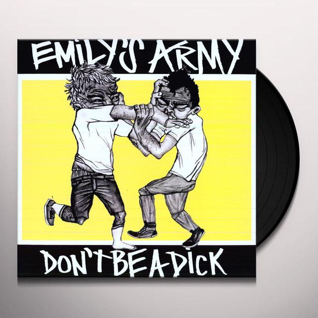 Emily'S Army DON'T BE A DICK Vinyl Record
