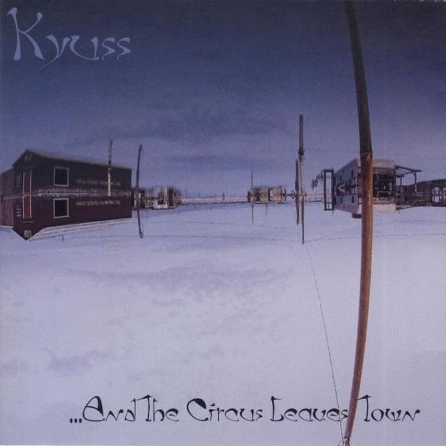 Kyuss AND THE CIRCUS LEAVES TOWN Vinyl Record - 180 Gram Pressing