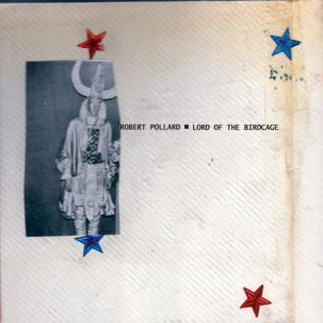 Robert Pollard LORD OF THE BIRDCAGE Vinyl Record