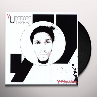 yU BEFORE TAXES Vinyl Record