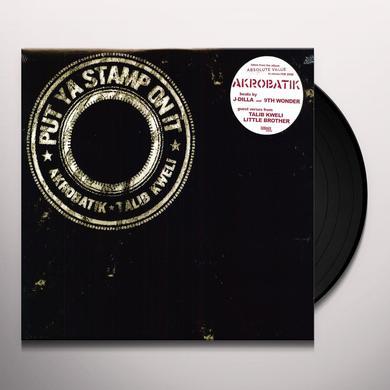 Akrobatik PUT YA STAMP ON IT Vinyl Record