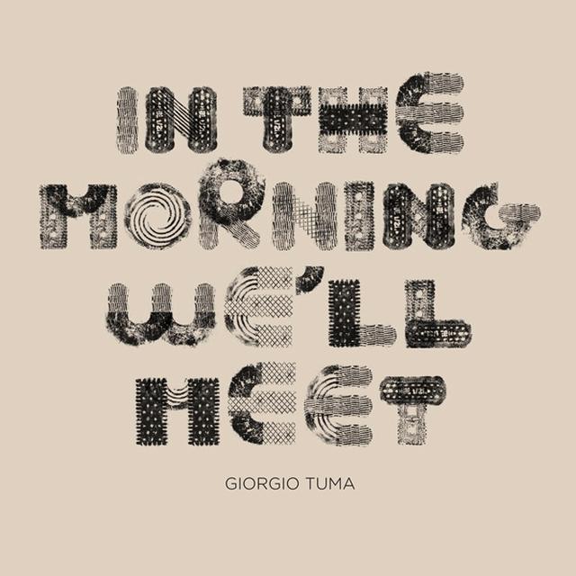 Giorgio Tuma IN THE MORNING WE'LL MEET Vinyl Record