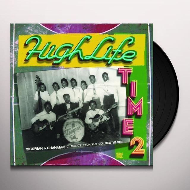HIGHLIFE TIME 2: NIGERIAN & GHANAIAN / VARIOUS Vinyl Record