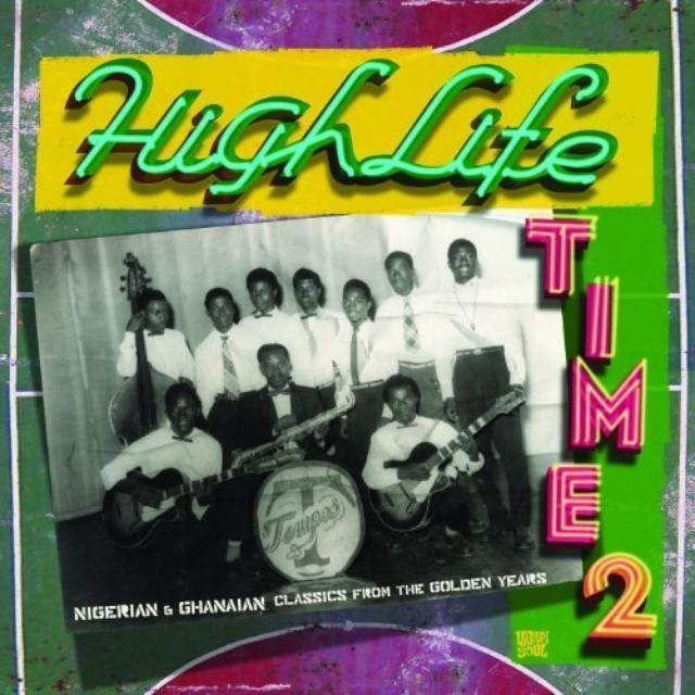 Highlife Time 2: Nigerian & Ghanaian / Various