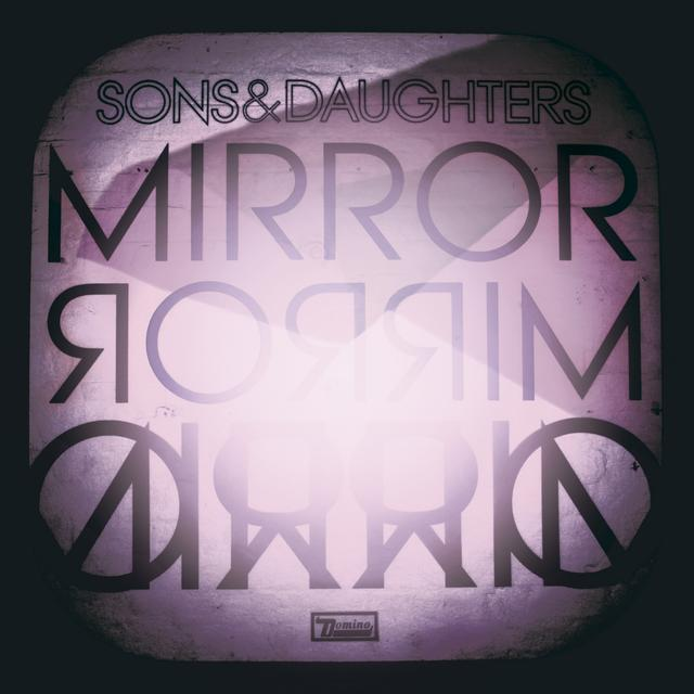Sons & Daughters MIRROR MIRROR Vinyl Record