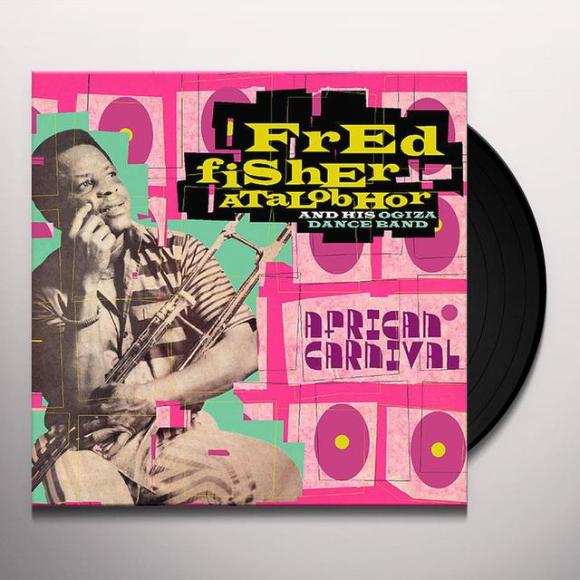 Fred Fisher Atalobhor & His Ogiza Dance Band AFRICAN CARNIVAL Vinyl Record