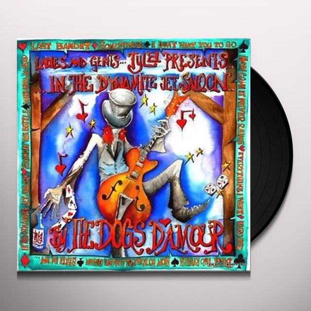 Dogs D'Amour IN THE DYNAMITE JET SALOON MMX Vinyl Record