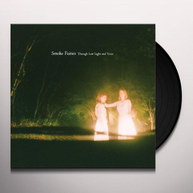 Smoke Fairies THROUGH LOW LIGHT & TREES Vinyl Record