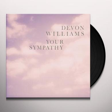 Devon Williams YOUR SYMPATHY Vinyl Record
