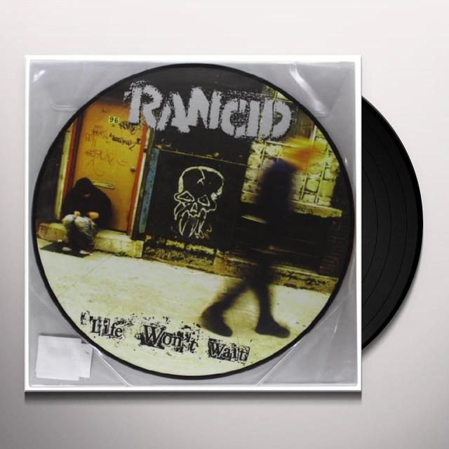 Rancid LIFE WON'T WAIT Vinyl Record - Picture Disc