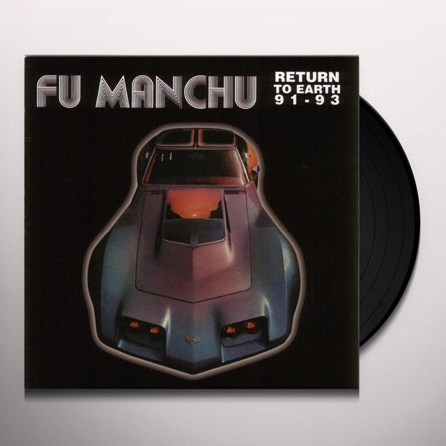 Fu Manchu RETURN TO EARTH 91-93 Vinyl Record
