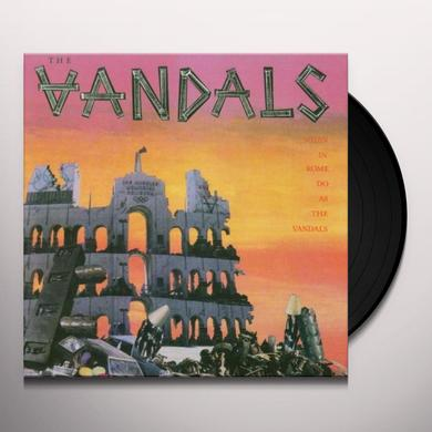 WHEN IN ROME DO AS THE VANDALS Vinyl Record