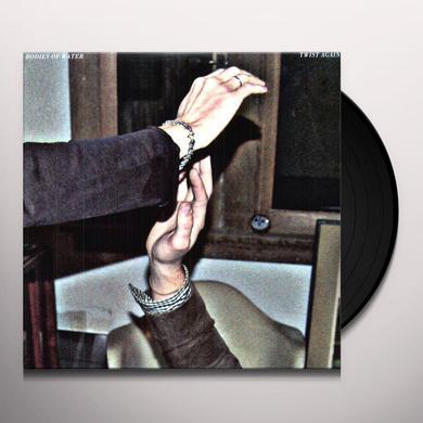 Bodies Of Water TWIST AGAIN Vinyl Record