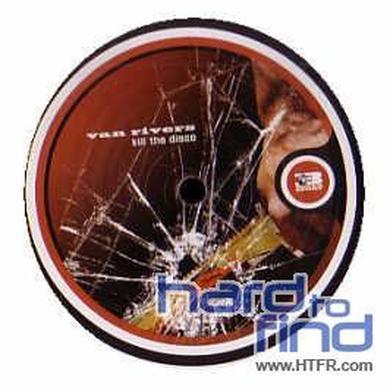 Van Rivers KILL THE DISCO Vinyl Record