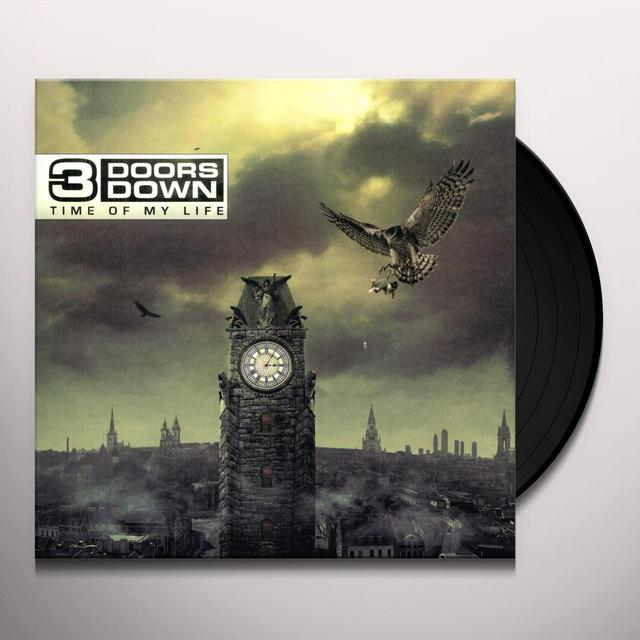 3 Doors Down TIME OF MY LIFE Vinyl Record