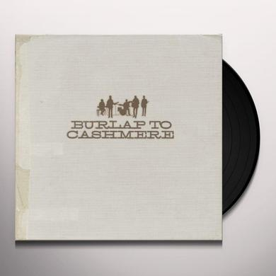 BURLAP TO CASHMERE Vinyl Record