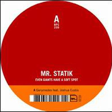 Mr. Statik EVEN GIANTS HAVE A SOFT SPOT Vinyl Record
