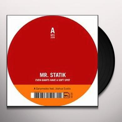 Mr. Statik EVEN GIANTS HAVE A SOFT SPOT Vinyl Record