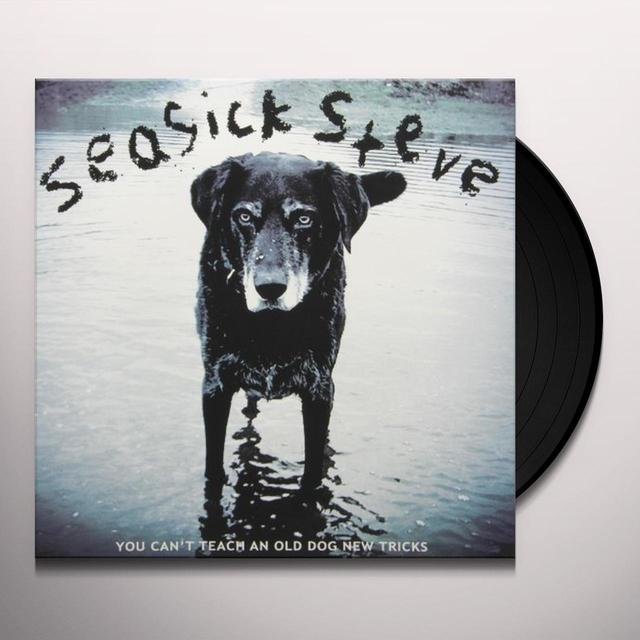 Seasick Steve YOU CAN'T TEACH AN OLD DOG NEW TRICKS Vinyl Record