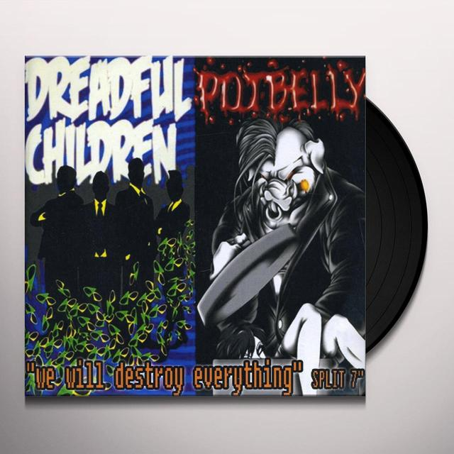Dreadful Children & Potbelly WE WILL DESTROY Vinyl Record